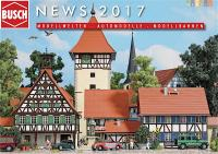Busch Neuheiten (New Items) 2017